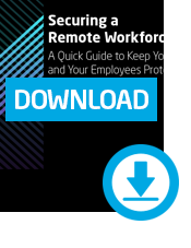 Securing a Remote Workforce
